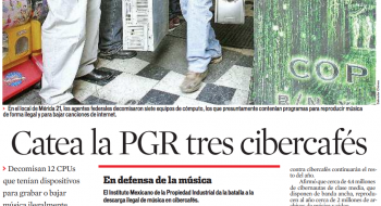 Catea la PGR tres cibercafés. Reforma, 29 de mayo de 2007.