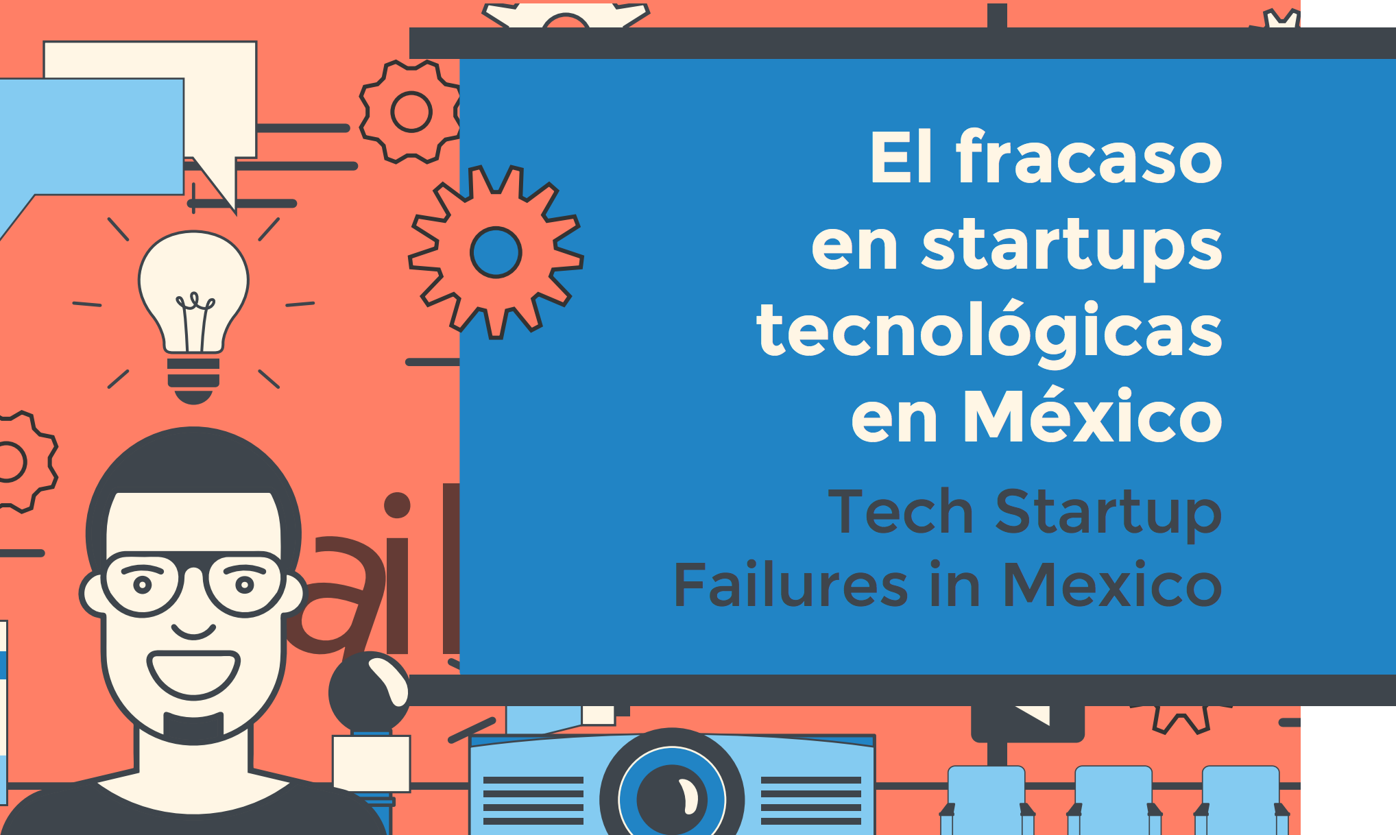 El fracaso en startups tecnológicas en México, un estudio de The Failure Institute