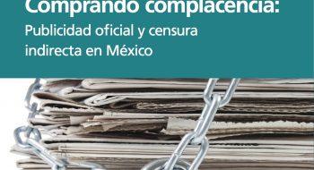 Portada de la investigación Comprando complacencia: Publicidad oficial y censura indirecta en México, publicado por WAN-IFRA y Proceso en 2014.