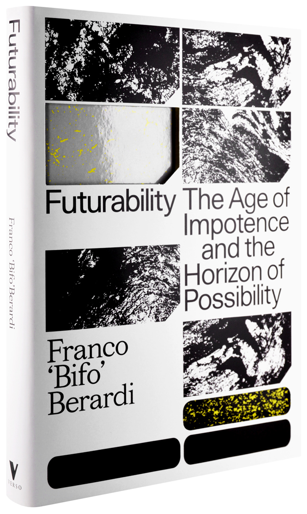 Portada del libro de Franco Bifo Berardi, 2017, Futurability. The Age of Impotence and the Horizon of Possibility, Verso Books, Londres.