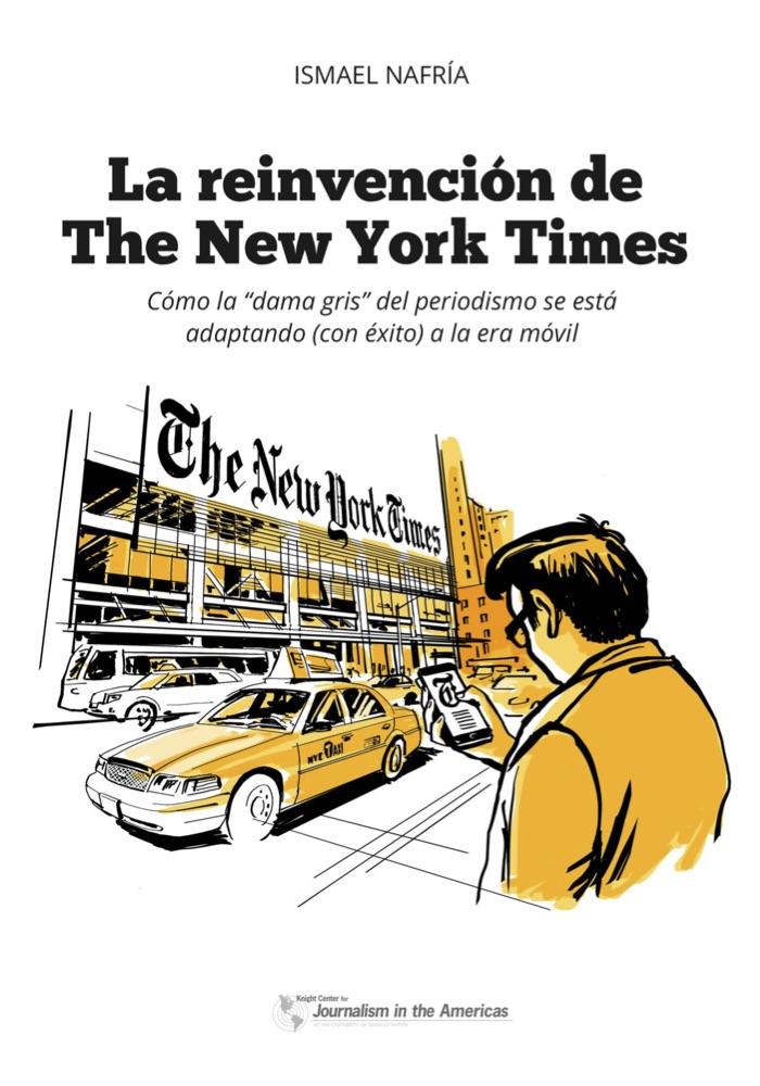 Portada del libro La reinvención de The New York Times de Ismael Nafría (KCJA, 2017).