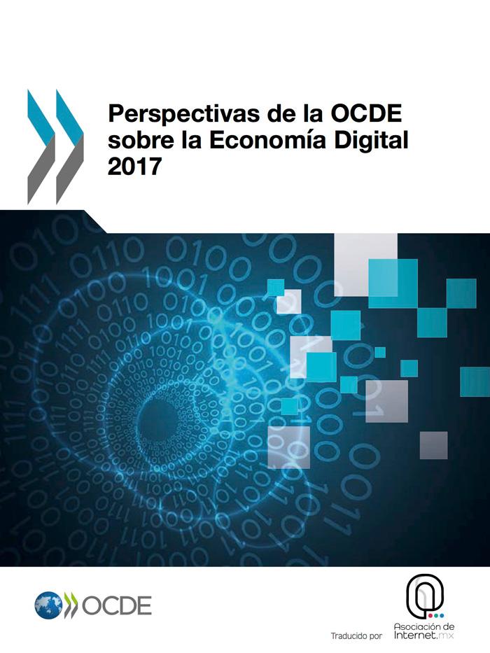 Perspectivas de la OCDE Sobre la Economía Digital 2017.