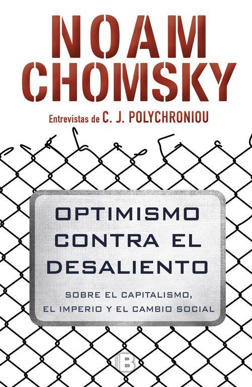 Portada del libro Noam Chomsky. Optimismo contra el desaliento. Entrevistas de C.J. Polychroniou.