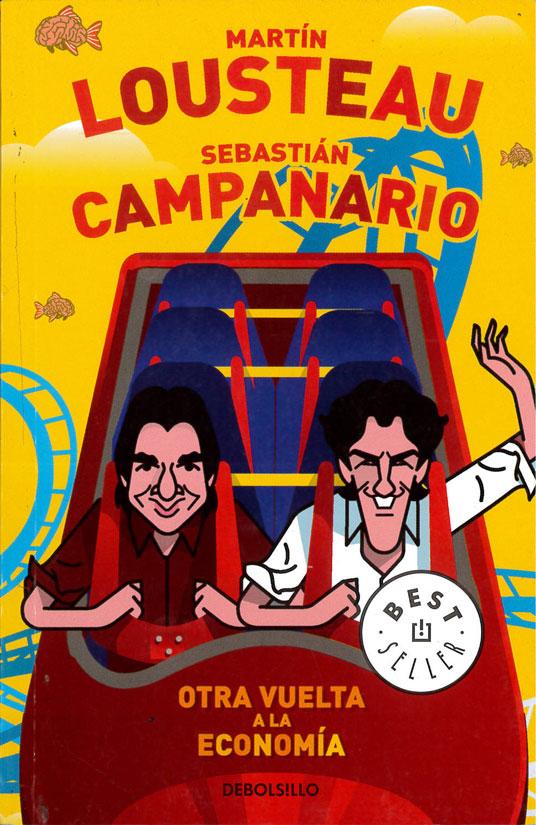 Martín Lousteau y Sebastián Campanario. Otra vuelta a la economía.
