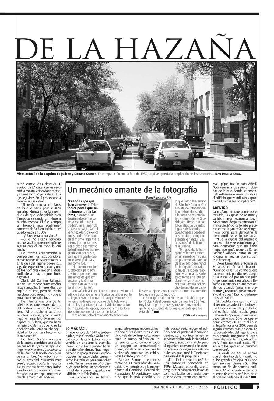 Reportaje de Juan Carlos Núñez Bustillos publicado en Público-Milenio el 23 de octubre de 2005. Fotografías originales de Rafael Sánchez Alonso. Infografía de Álvaro Merlos y José Soto Galindo.