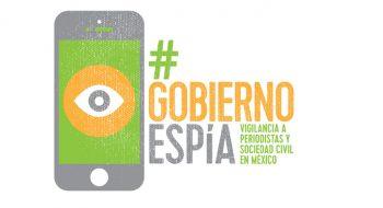 Imagen de la campaña #GobiernoEspía, contra la vigilancia a periodistas y representantes de la sociedad civil en México.